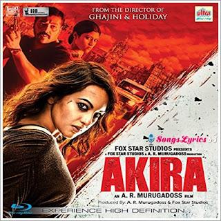 Akira All Songs Lyrics Hindi Movie [2016]