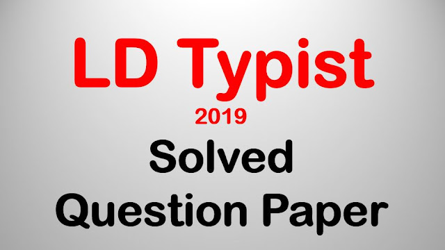 LD Typist 2019 - Solved Question Paper