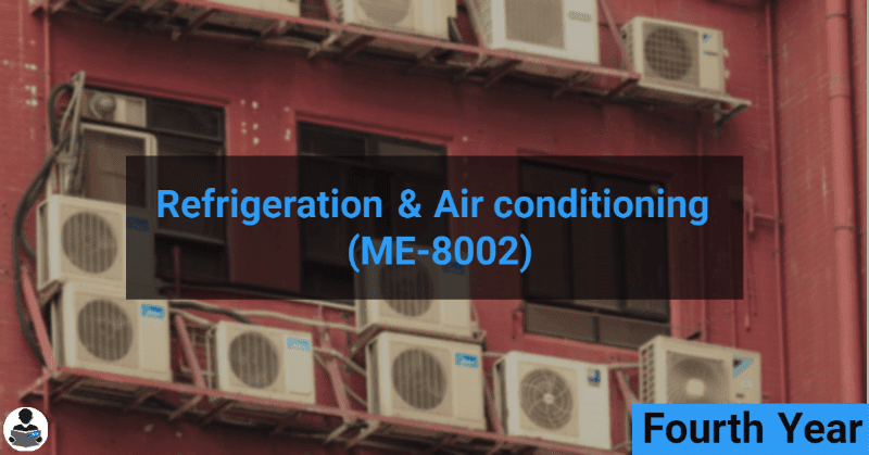 Refrigeration & Air conditioning (ME-8002) RGPV notes CBGS Bachelor of engineering