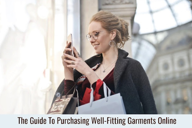 The Guide To Purchasing Well-Fitting Garments Online