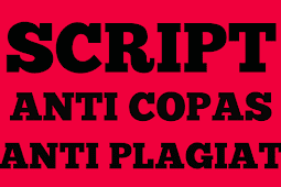 Memasang Script Anti Copas atau Anti Plagiat Pada Blogger Aman