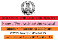 Public Service Commission Recruitment 2017– 333 Assistant Agricultural Officers