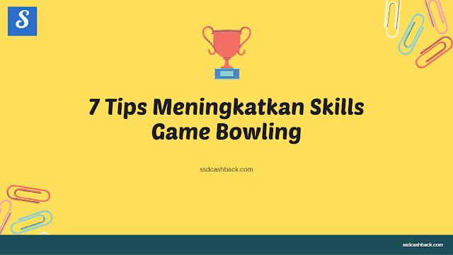 Tips Meningkatkan Skills Game Bowling