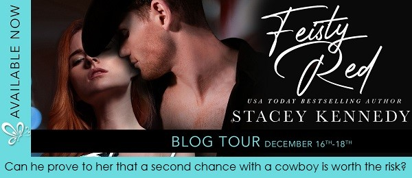 Feisty Red by Stacey Kennedy Blog Tour. Can he prove to her that a second chance with a cowboy is worth the risk?