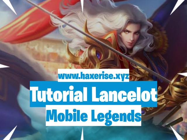 tutorial lancelot, build lancelot, guide lancelot, tips lancelot, cara menggunakan lancelot