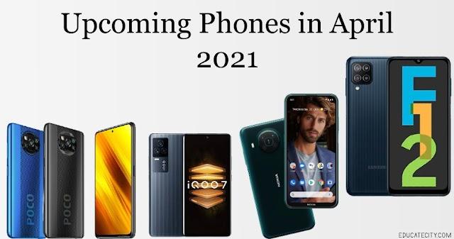 Upcoming Phones In April 2021