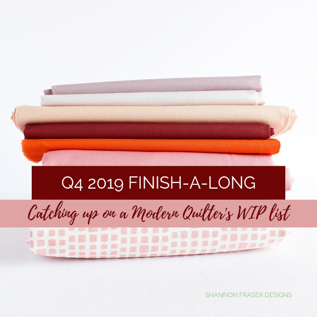 Q4 2019 Finish-a-Long List of Projects | Shannon Fraser Designs #wip #quilts #modernquilter