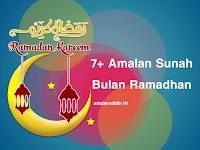 7+ Amalan Sunah Bulan Ramadhan yang Paling Nikmat