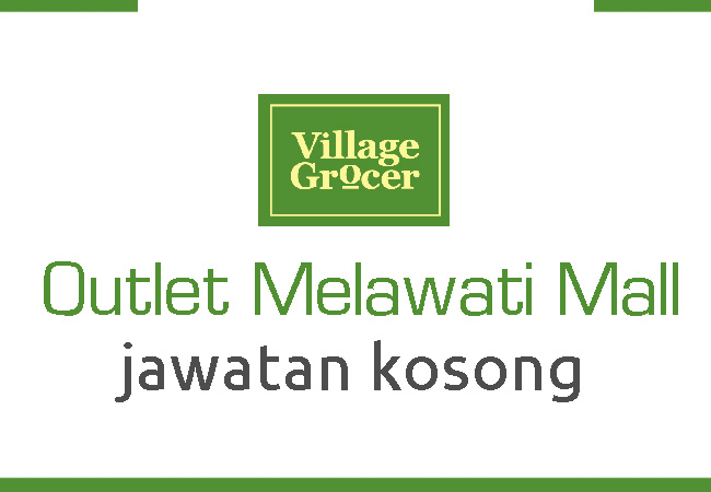 Jawatan Kosong Village Grocer Holdings Sdn Bhd (Outlet Melawati Mall)