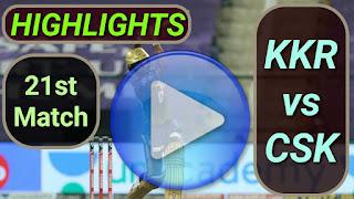 KKR vs CSK 21st Match