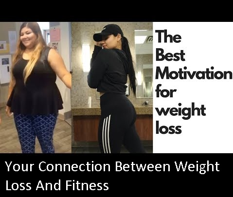 Your Connection Between Weight Loss And Fitness