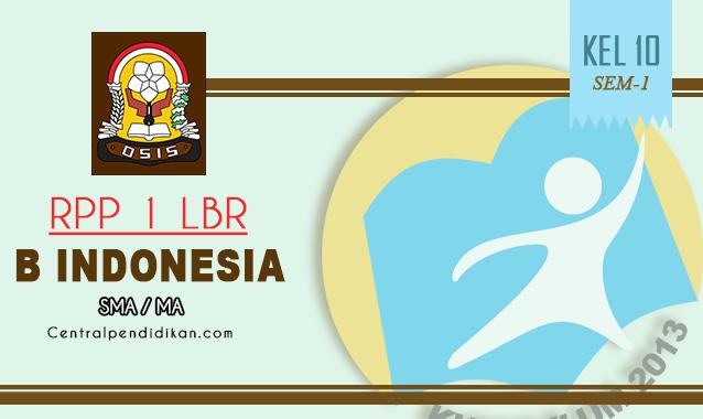 RPP 1 Lembar SMA Bahasa Indonesia Kelas X Semester 1