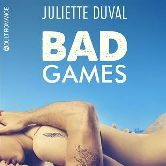 Bad games, intégrale de Juliette Duval