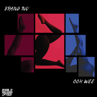 New Video: Brand Nu – Ooh Wee