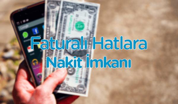 Faturalı Hatlara Nakit Kredi Veren Yerler