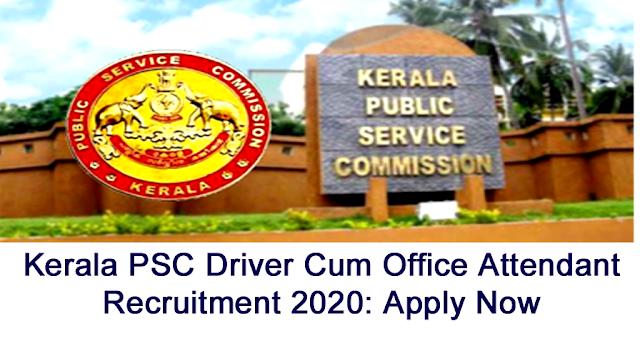 Kerala PSC Driver Cum Office Attendant Recruitment 2020: Apply Now