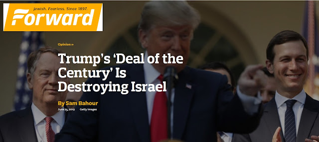 https://forward.com/opinion/426481/trumps-deal-of-the-century-is-destroying-israel/