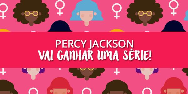 Percy Jackson vai ganhar uma nova adaptação (e dessa vez vai dar certo!)