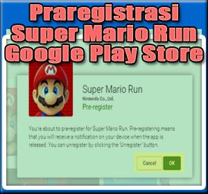 Bersiap Menyambangi Android, Praregistrasi Game Super Mario Run Kini Hadir di Google Play Store