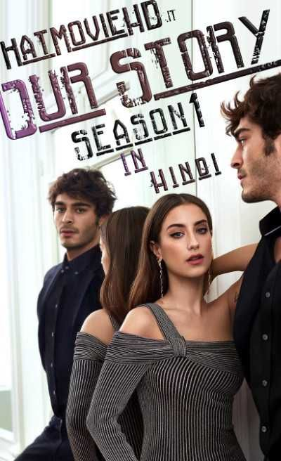 Download our story turkish drama season 1-2 all episodes in hindi