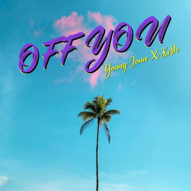 Music: Young Jonn – Off You Ft. KiDi