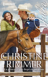 Christine Rimmer - La Princesa Que Llegó En Invierno
