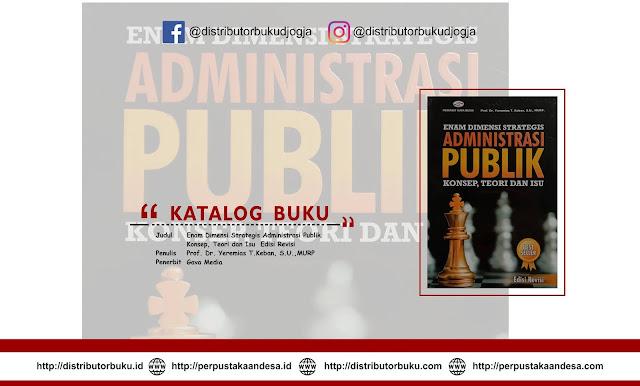 Enam Dimensi Strategis Administrasi Publik (Konsep, Teori dan Isu  Edisi Revisi)
