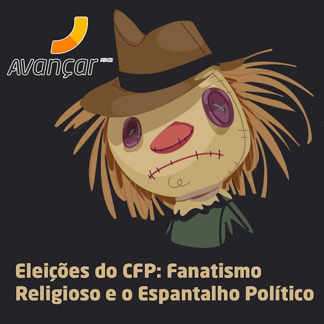 Eleições do CFP: fanatismo religioso e o espantalho político