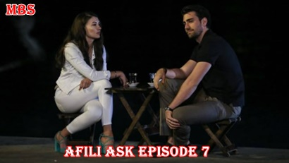Episode 7 Afili Aşk (Affectionate): Summary And Trailer | Full Synopsis
