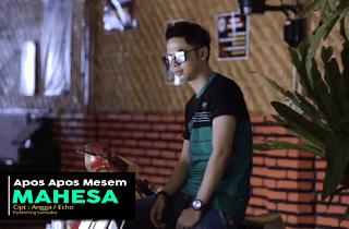 Lirik Lagu Apos Apos Mesem - Mahesa