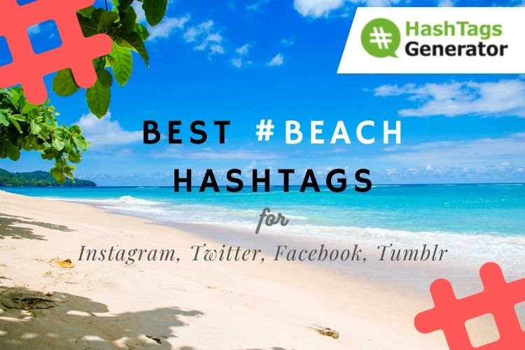 Best Hashtags for #beach - on Instagram, Twitter, Facebook, Tumblr