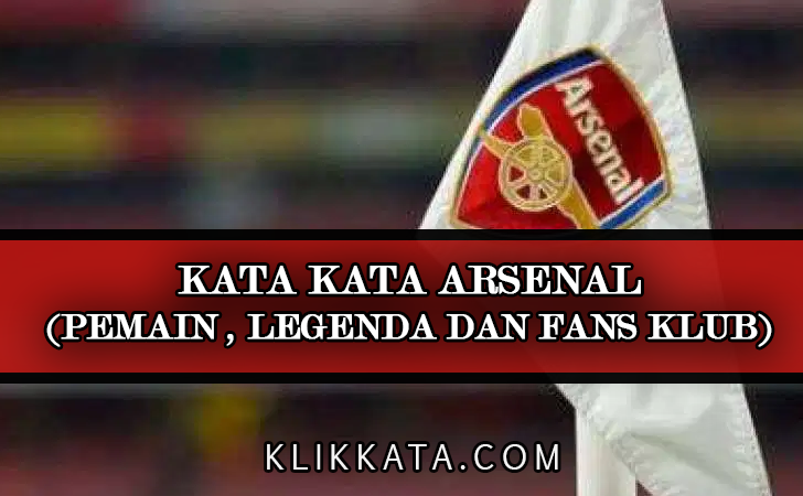 Kata Kata Arsenal | Kata Kata Bijak Arsenal | Kata Kata Mutiara Arsenal | Kata Kata Motivasi Arsenal | Quotes Arsenal | Caption Ig Arsenal