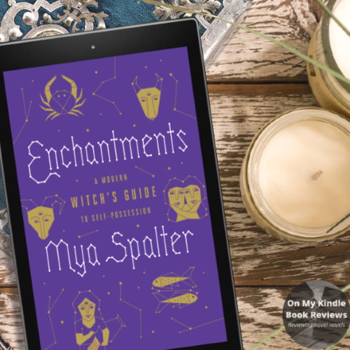 Book review of ENCHANTMENTS by Mya Spalter. Reviewed at On My Kindle Book Reviews.