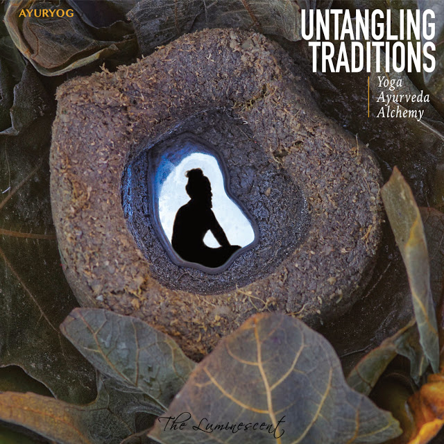 Untangling Traditions: Yoga, Ayurveda and Alchemy