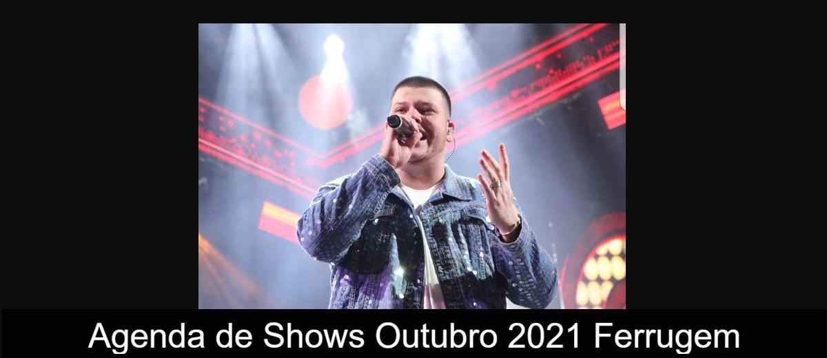 Agenda de Shows Outubro de 2021 Ferrugem
