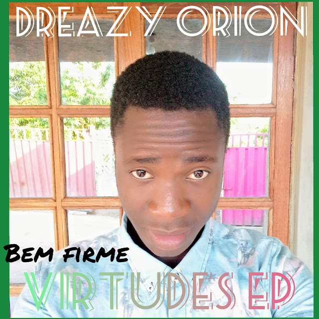 Dreazy Orion - Bem firme [Prod. A.T-Beatz & DM Beatz] [Ghetto Zouk] (2020)