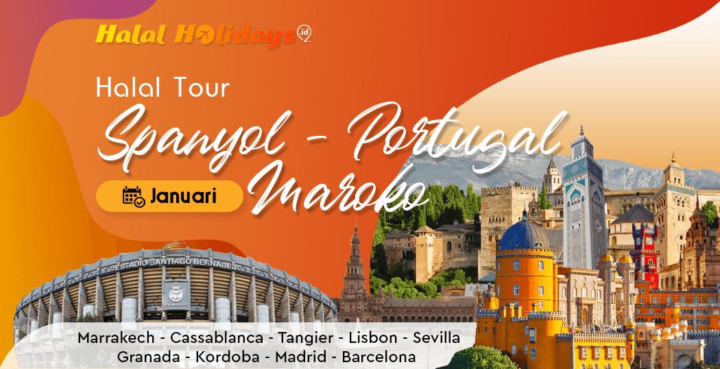 Paket Tour Spanyol Portugal Maroko Murah Bulan Januari Awal Tahun 2022