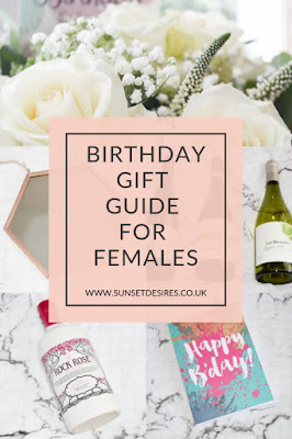 https://www.sunsetdesires.co.uk/2019/10/birthday-gift-guide-for-females.html