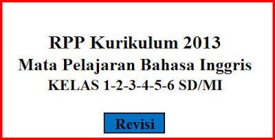 RPP Bahasa Inggris K-13 Kelas 1-2-3-4-5-6 SD/MI