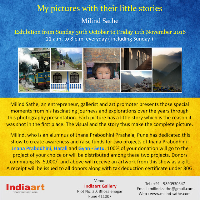 Milind Sathe's photography show at Indiaart Gallery will be a fundraiser for two projects of Jnana Prabodhini (www.milind-sathe.com)