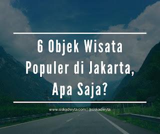 Objek Wisata Populer di Kota Jakarta yang Recommended