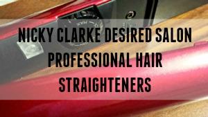 Nicky Clarke Desired Salon Professional Hair Straighteners