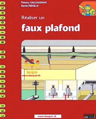 Livre : Réaliser un Faux plafond PDF