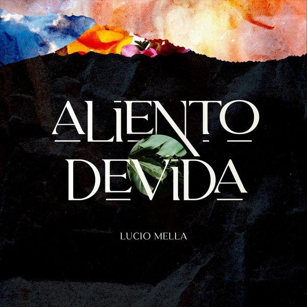 Lucio Mella – Aliento De Vida (Single) 2021 (Exclusivo WC)