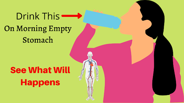Drink This On Morning Empty Stomach See What Will Happens