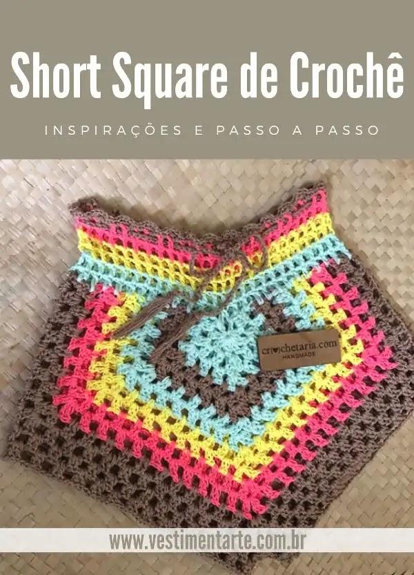 Short de Crochê Square Colorido: Inspirações e Passo a passo