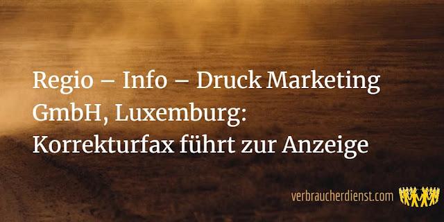 Titel: Regio – Info – Druck Marketing GmbH, Luxemburg: Korrekturfax führt zur Anzeige