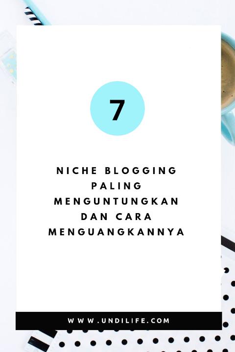 7 Niche Blogging Paling Menguntungkan dan Cara Menguangkannya