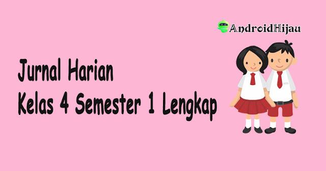 Download jurnal harian kelas 4 semester 1, Download agenda harian kelas 4 semester 1 lengkap, Download jurnal harian kelas 4 tema 1 2 3 4 4