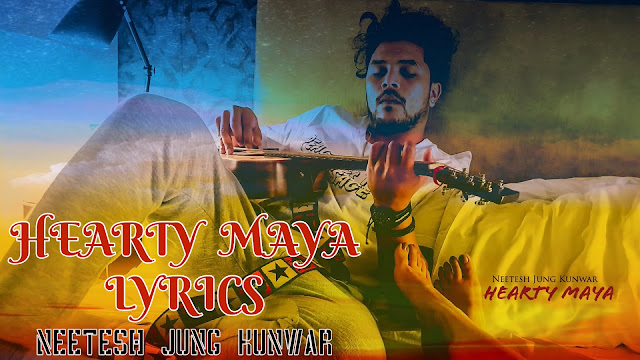 Here is new song Hearty maya Lyrics by neetesh jung kunwar. this song is from his new album Alter. Check out. hearty maya lyrics, hearty maya neetesh jung kunwar, hearty maya lyrics ad chords, hearty maya guitar chords, hearty maya guitar lesson, hearty maya free mp3 download, neetesh jung kunwar hearty maya, neetesh jung kunwar hearty maya lyrics, neetesh jung kunwar new song, neetesh jung kunwar songs collection